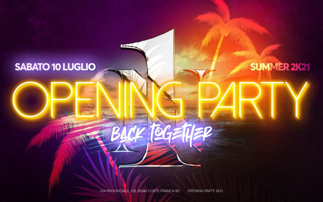 opening party BACK TOGETHER 10 luglio riapertura discoteche Cortefranca Brescia Number one